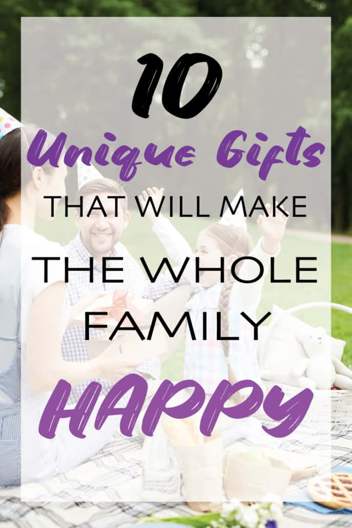 image of a pin with the title 10 unique gifts that will make the whole family happy with family doing a picnic in the background